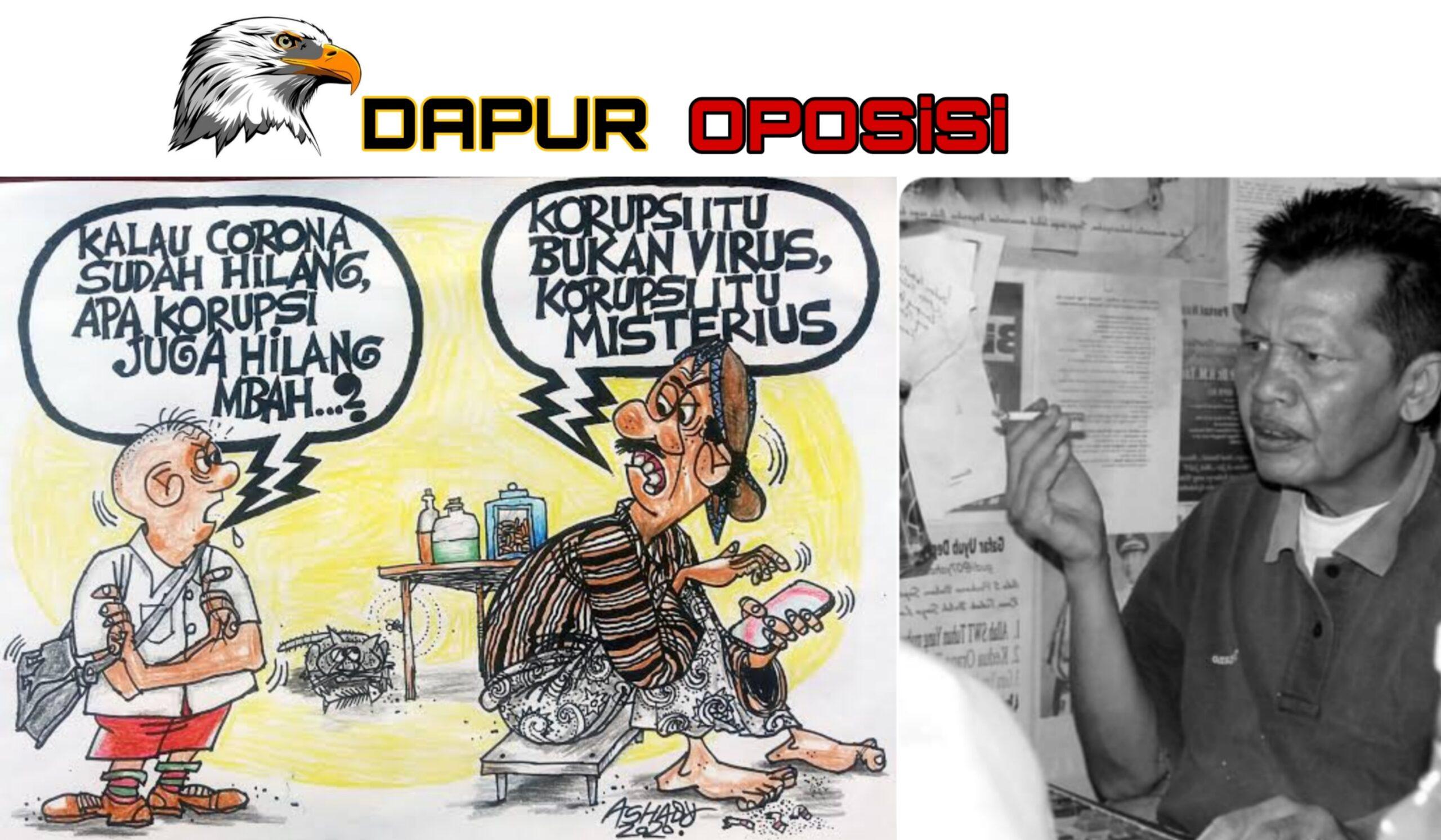 Koruptor Merusak Sistem Pemerintahan,Menyengsarakan Rakyat Harus Dibumi Hanguskan