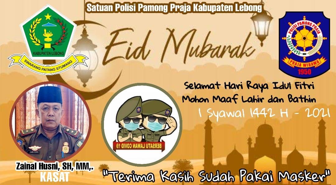 Satuan Polisi Pamong Praja (Sat Pol PP) Kabupaten Lebong, Mengucapkan Selamat Hari Raya Idul Fitri 1 Syawal 1442 H 2021 M