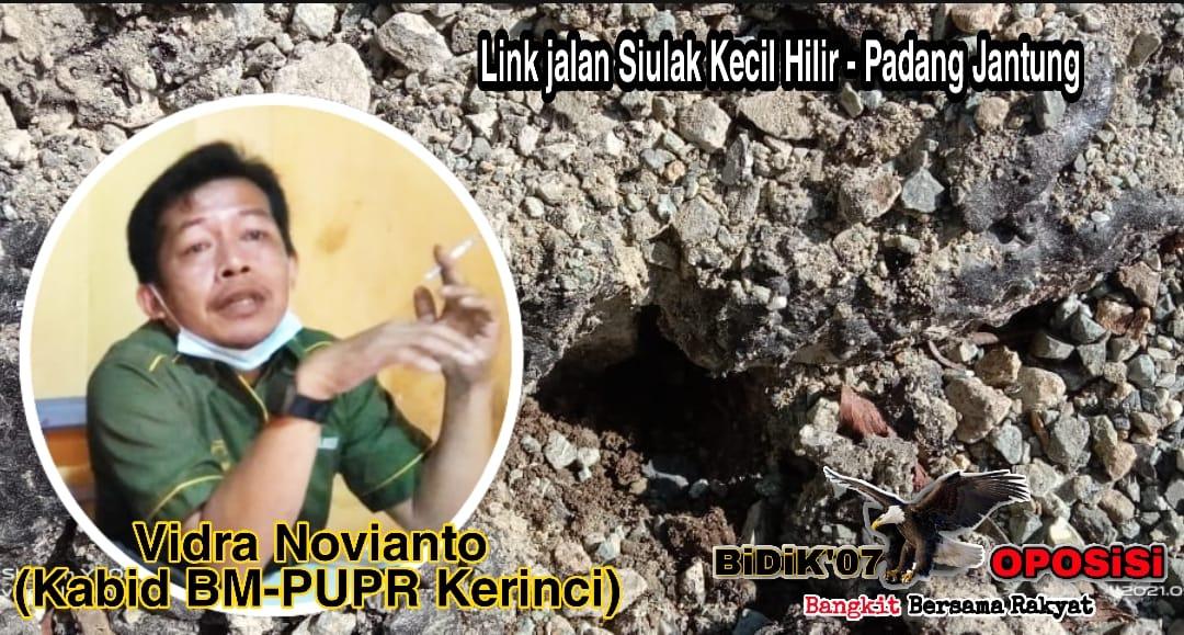 Link Siulak Kecil Hilir-Padang Jatung Bermasalah, Vidra Kabid BM Belum Kelapangan ?